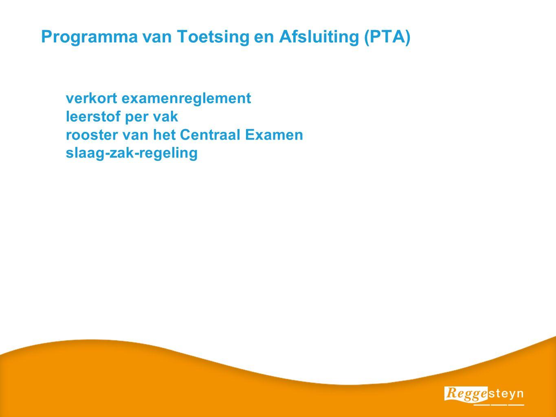 Programma van Toetsing en Afsluiting (PTA) verkort examenreglement leerstof per vak rooster van het Centraal Examen slaag-zak-regeling