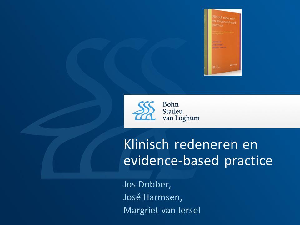 Jos Dobber, José Harmsen, Margriet van Iersel Klinisch redeneren en evidence-based practice