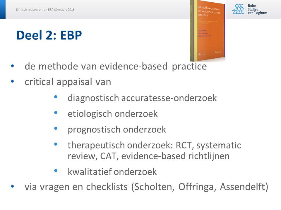 Klinisch redeneren en EBP 30 maart 2016 Deel 2: EBP de methode van evidence-based practice critical appaisal van diagnostisch accuratesse-onderzoek et