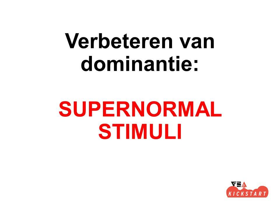 Verbeteren van dominantie: SUPERNORMAL STIMULI