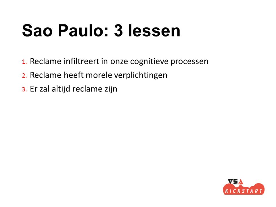 Sao Paulo: 3 lessen 1. Reclame infiltreert in onze cognitieve processen 2.