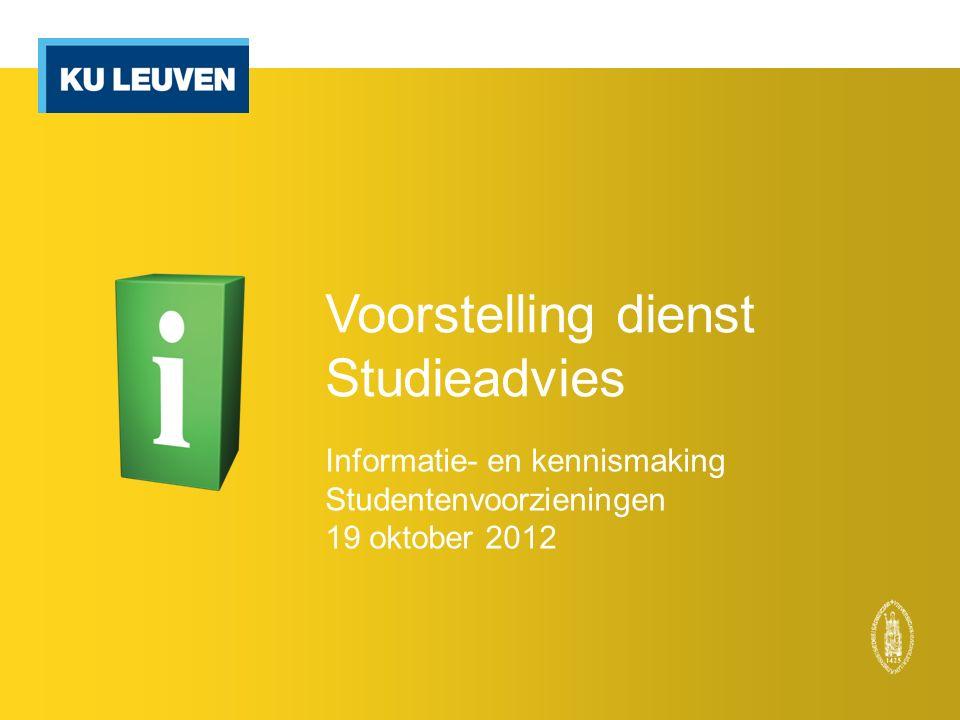 Voorstelling dienst Studieadvies Informatie- en kennismaking Studentenvoorzieningen 19 oktober 2012