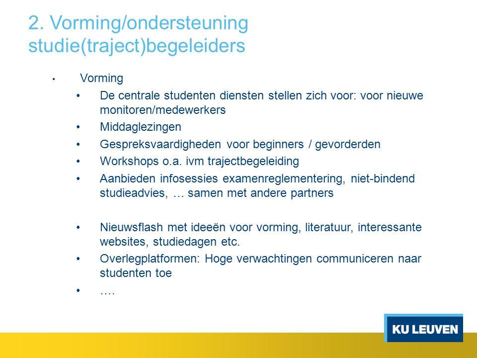 2. Vorming/ondersteuning studie(traject)begeleiders Vorming De centrale studenten diensten stellen zich voor: voor nieuwe monitoren/medewerkers Middag