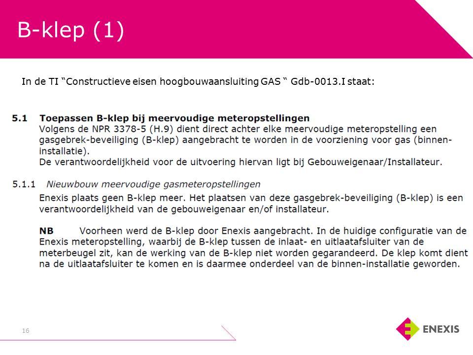 B-klep (1) 16 In de TI Constructieve eisen hoogbouwaansluiting GAS Gdb-0013.I staat: