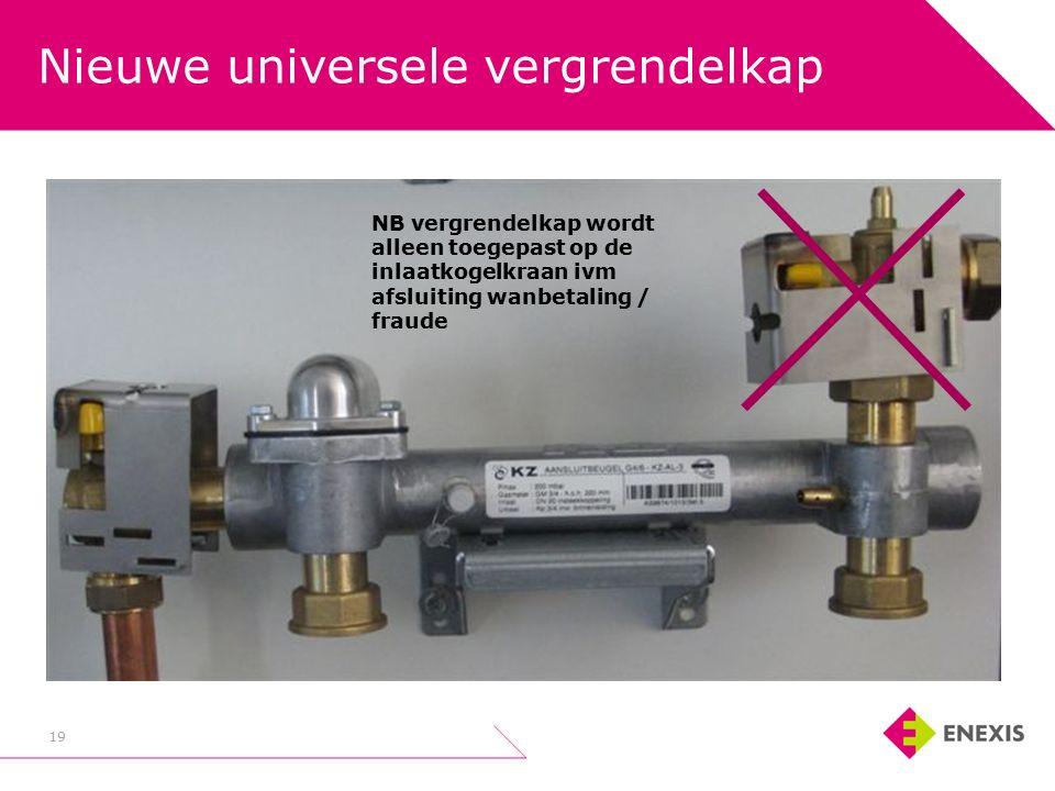 Nieuwe universele vergrendelkap 19 NB vergrendelkap wordt alleen toegepast op de inlaatkogelkraan ivm afsluiting wanbetaling / fraude