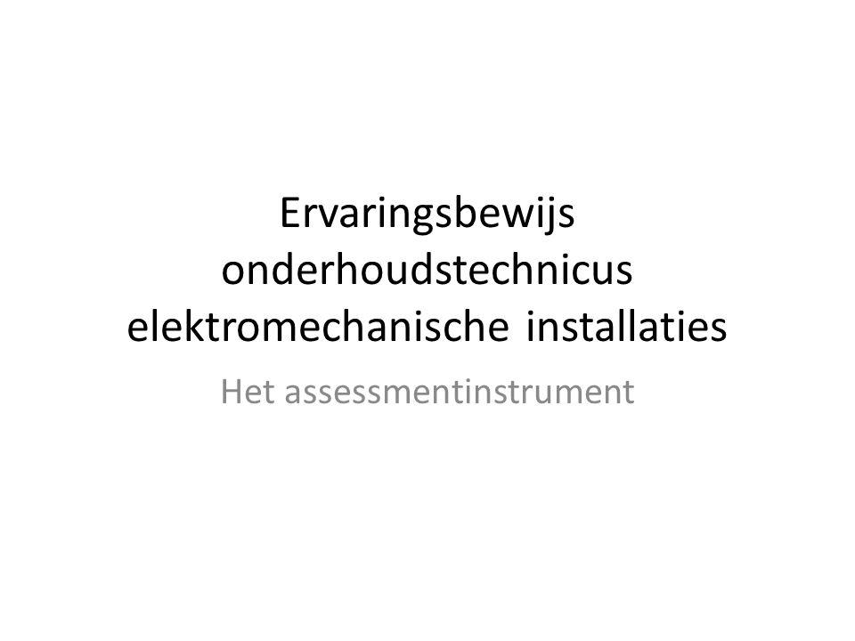 Ervaringsbewijs onderhoudstechnicus elektromechanische installaties Het assessmentinstrument