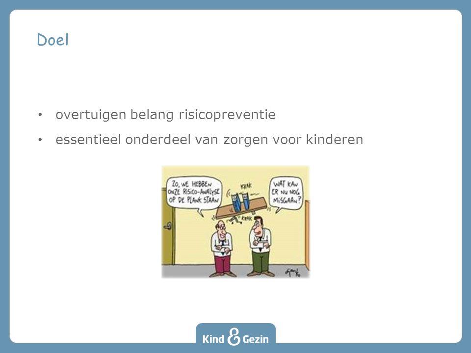 overtuigen belang risicopreventie essentieel onderdeel van zorgen voor kinderen Doel