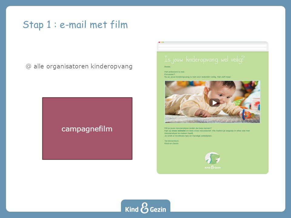 Stap 1 : e-mail met film @ alle organisatoren kinderopvang campagnefilm