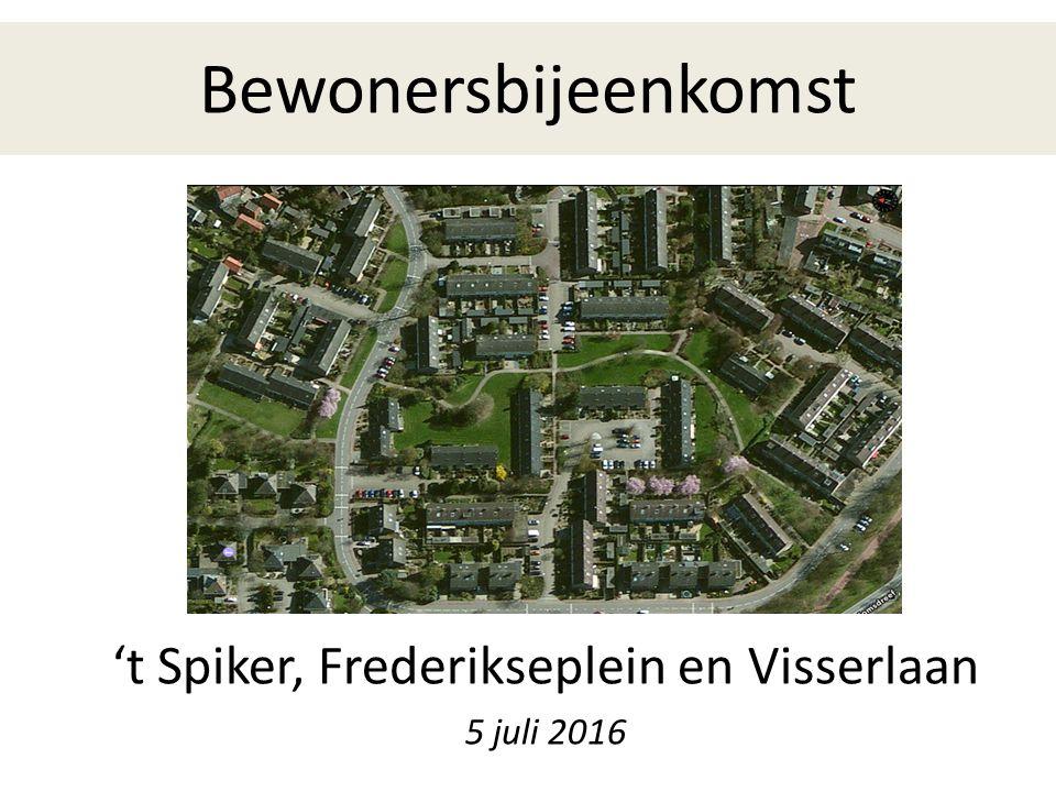 Bewonersbijeenkomst 't Spiker, Frederikseplein en Visserlaan 5 juli 2016