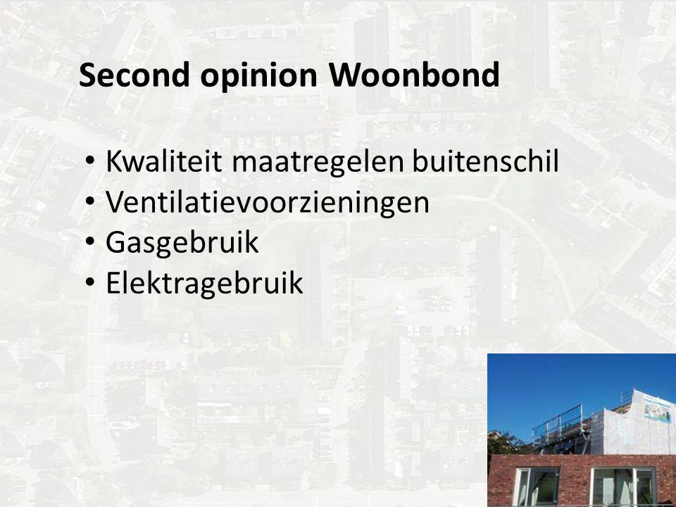 Second opinion Woonbond Kwaliteit maatregelen buitenschil Ventilatievoorzieningen Gasgebruik Elektragebruik