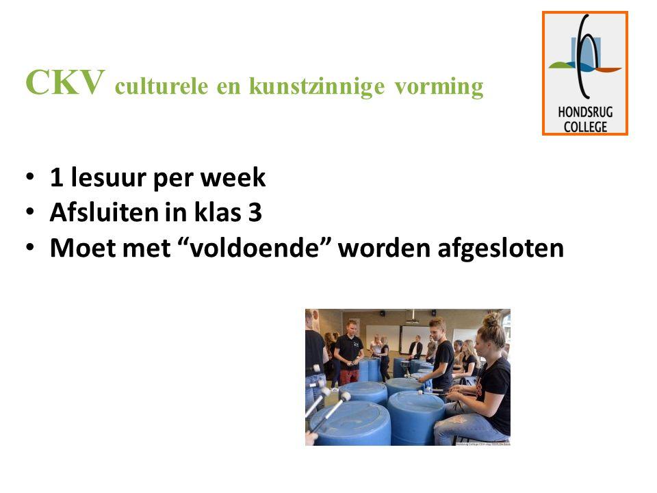 CKV culturele en kunstzinnige vorming 1 lesuur per week Afsluiten in klas 3 Moet met voldoende worden afgesloten