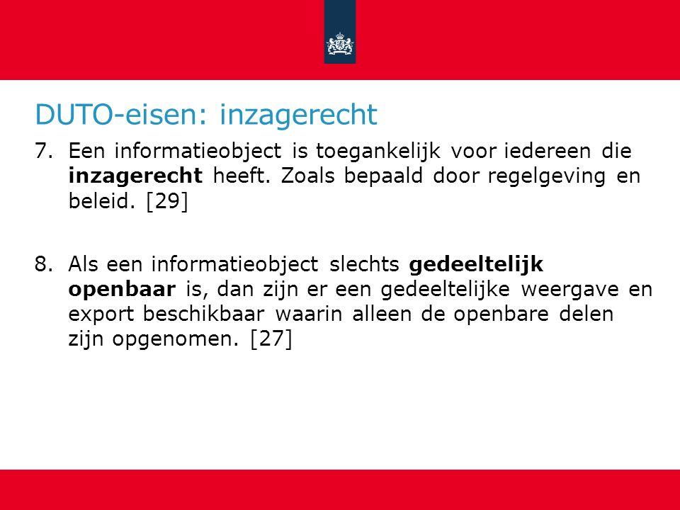DUTO-eisen: inzagerecht 7.Een informatieobject is toegankelijk voor iedereen die inzagerecht heeft.