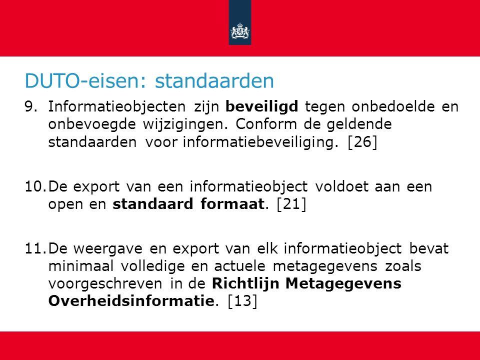 DUTO-eisen: standaarden 9.Informatieobjecten zijn beveiligd tegen onbedoelde en onbevoegde wijzigingen.