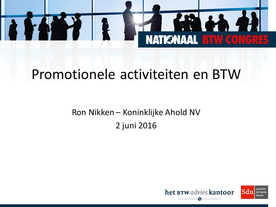 Promotionele activiteiten en BTW Ron Nikken – Koninklijke Ahold NV 2 juni 2016