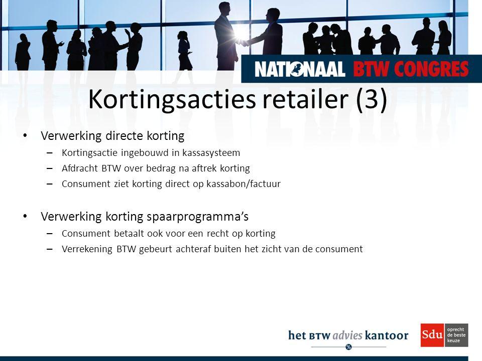 Kortingsacties retailer (3) Verwerking directe korting – Kortingsactie ingebouwd in kassasysteem – Afdracht BTW over bedrag na aftrek korting – Consum