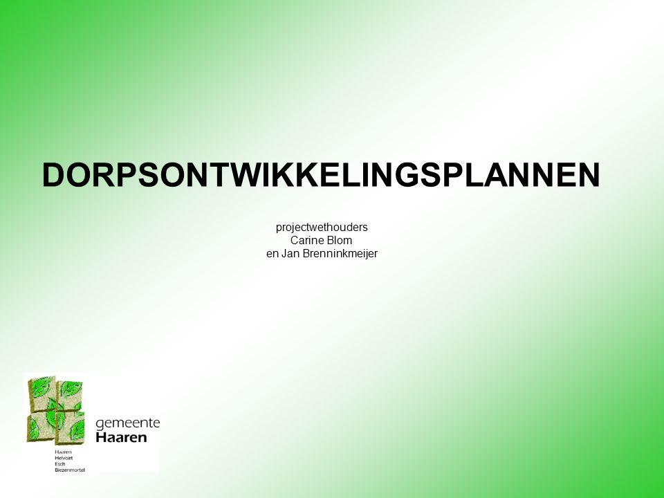 DORPSONTWIKKELINGSPLANNEN projectwethouders Carine Blom en Jan Brenninkmeijer