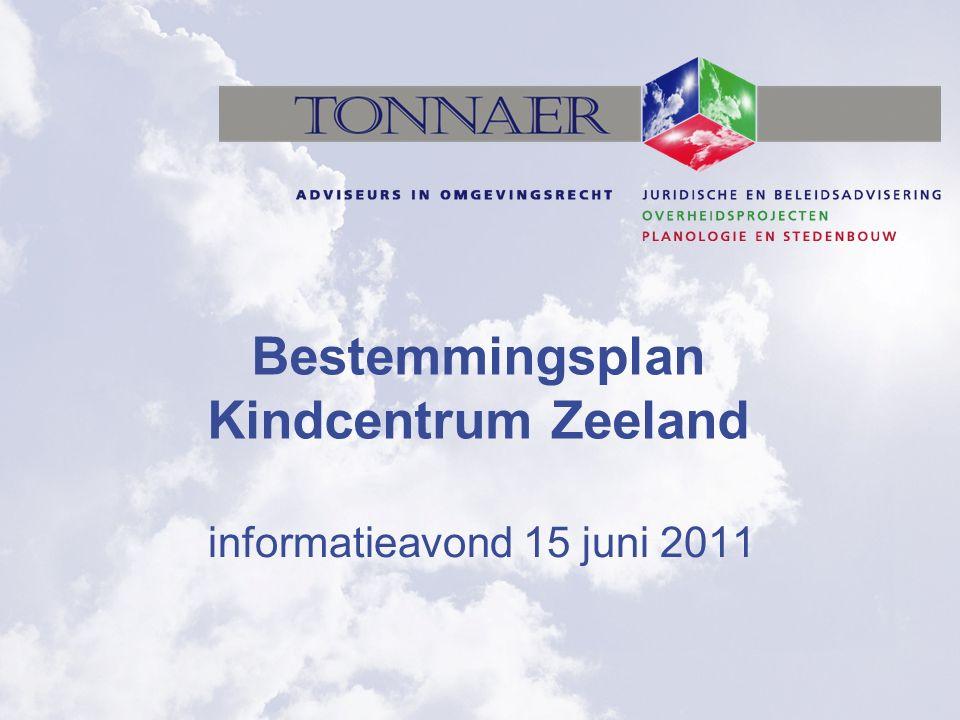 Bestemmingsplan Kindcentrum Zeeland informatieavond 15 juni 2011