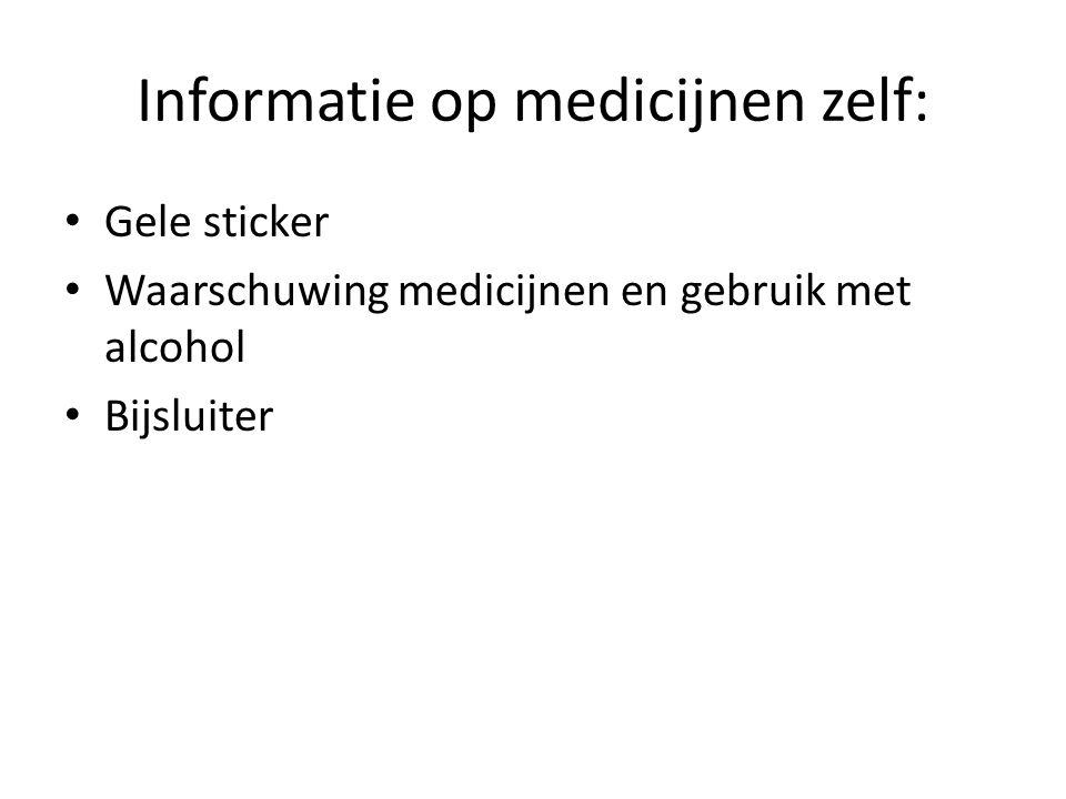 Informatie op medicijnen zelf: Gele sticker Waarschuwing medicijnen en gebruik met alcohol Bijsluiter
