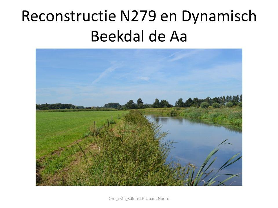 Reconstructie N279 en Dynamisch Beekdal de Aa Omgevingsdienst Brabant Noord