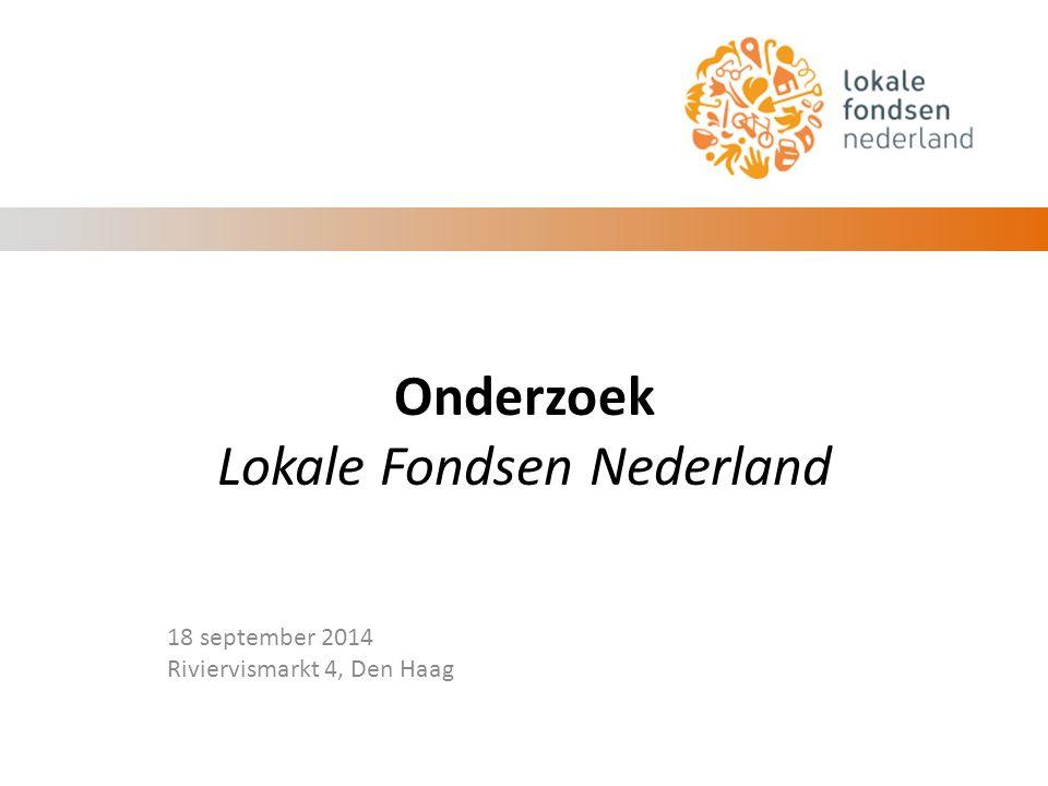 Onderzoek Lokale Fondsen Nederland 18 september 2014 Riviervismarkt 4, Den Haag