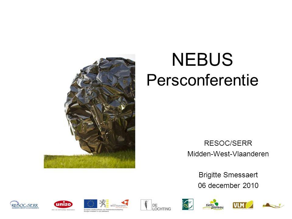 RESOC/SERR Midden-West-Vlaanderen Brigitte Smessaert 06 december 2010 NEBUS Persconferentie