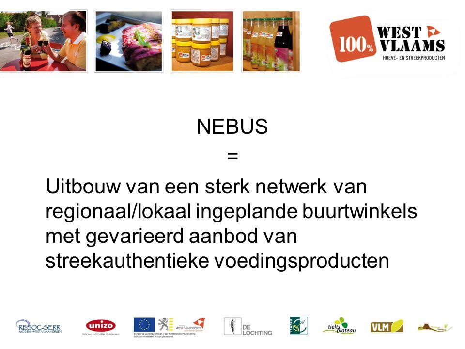 NEBUS = Uitbouw van een sterk netwerk van regionaal/lokaal ingeplande buurtwinkels met gevarieerd aanbod van streekauthentieke voedingsproducten