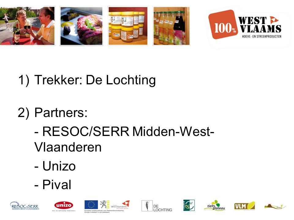 1)Trekker: De Lochting 2)Partners: - RESOC/SERR Midden-West- Vlaanderen - Unizo - Pival