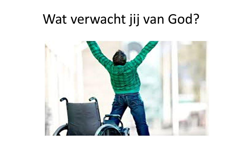 Wat verwacht jij van God