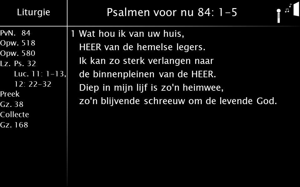 Liturgie PvN.84 Opw.518 Opw.580 Lz.Ps.32 Luc.