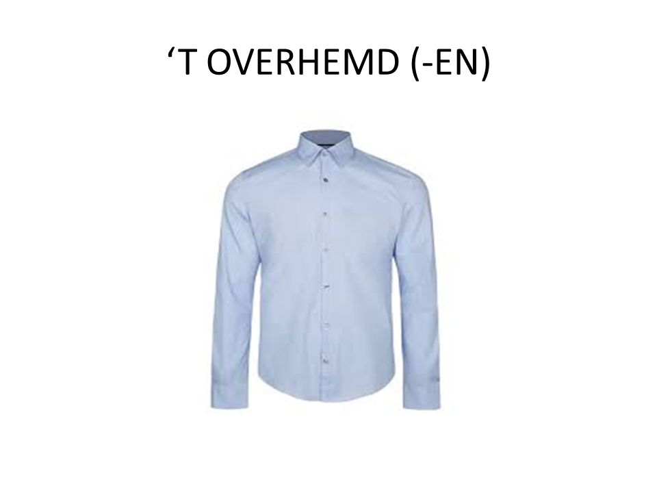 'T OVERHEMD (-EN)