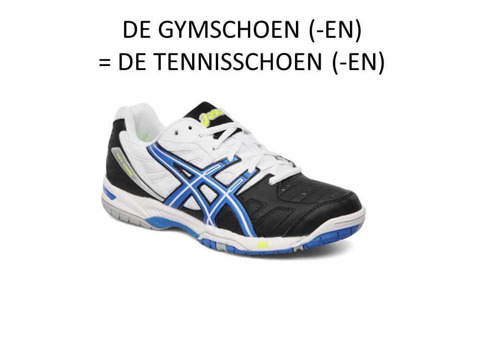 DE GYMSCHOEN (-EN) = DE TENNISSCHOEN (-EN)