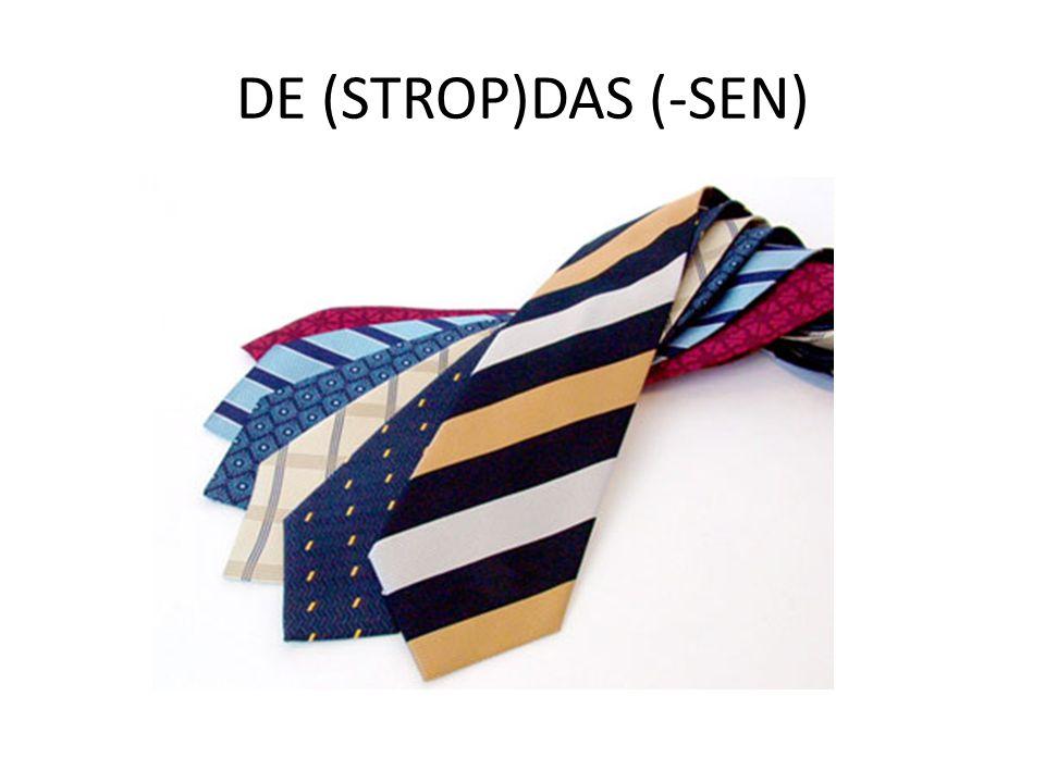 DE (STROP)DAS (-SEN)
