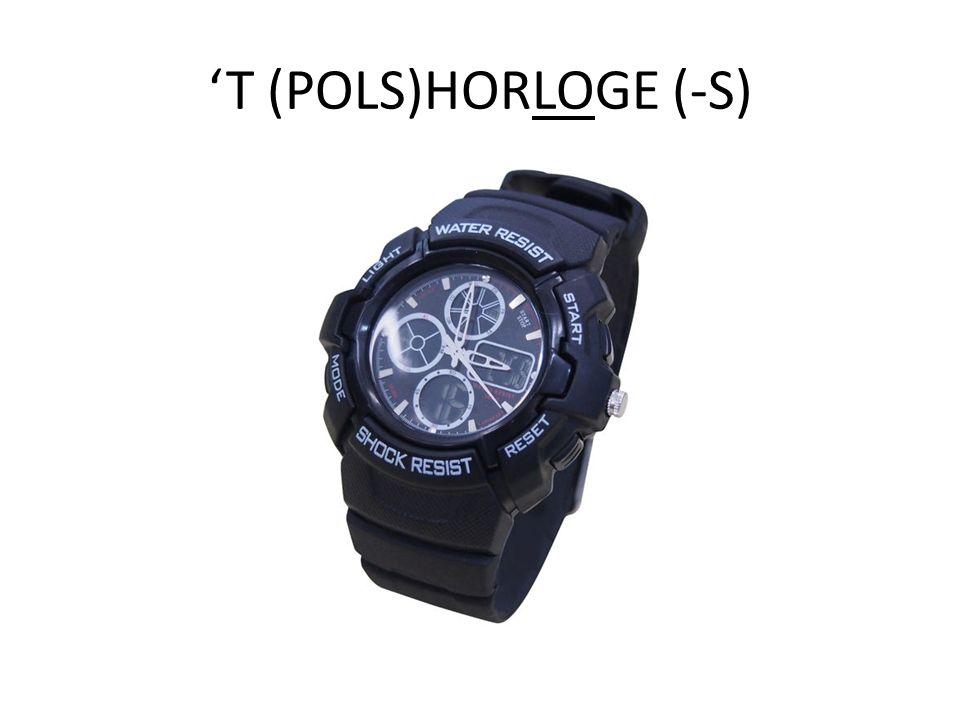 'T (POLS)HORLOGE (-S)