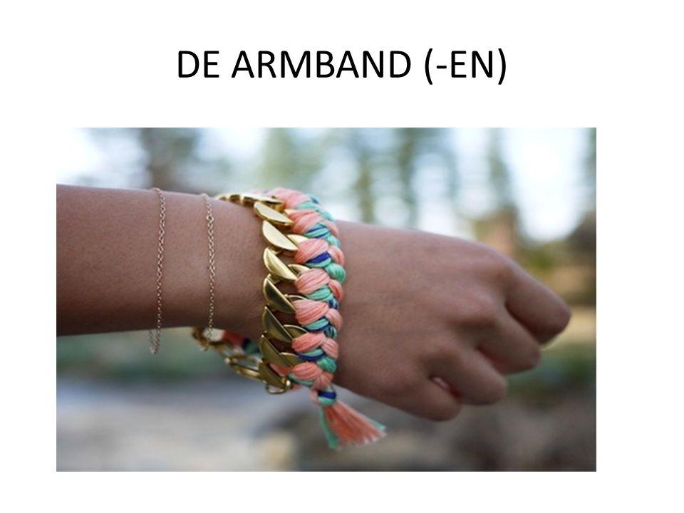 DE ARMBAND (-EN)