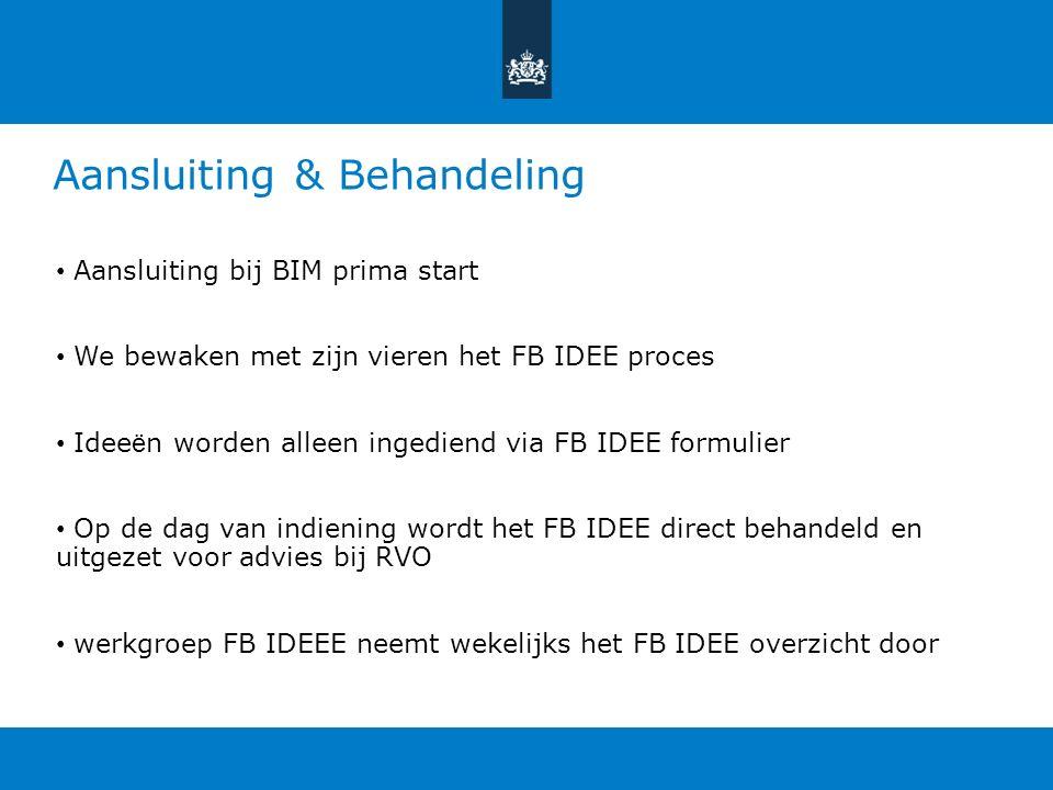 Start FB IDEE Wat hebben we gerealiseerd: -FB IDEE werkgroep benoemd -FB IDEE spelregels zijn helder en transparant en staan op Intranet -Logo FB IDEE