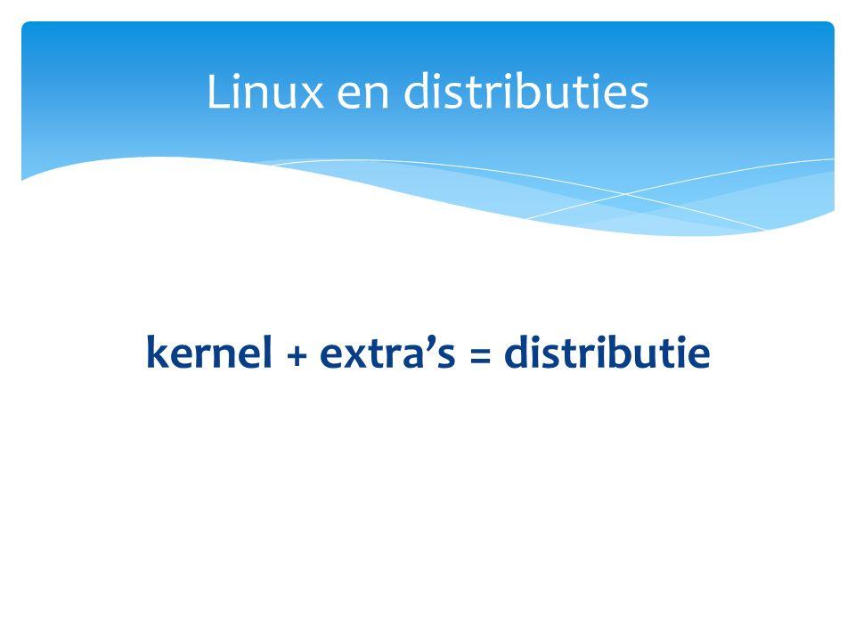 kernel + extra's = distributie Linux en distributies