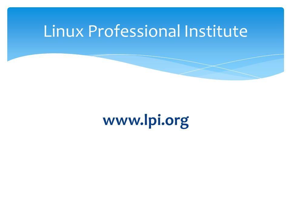 www.lpi.org Linux Professional Institute
