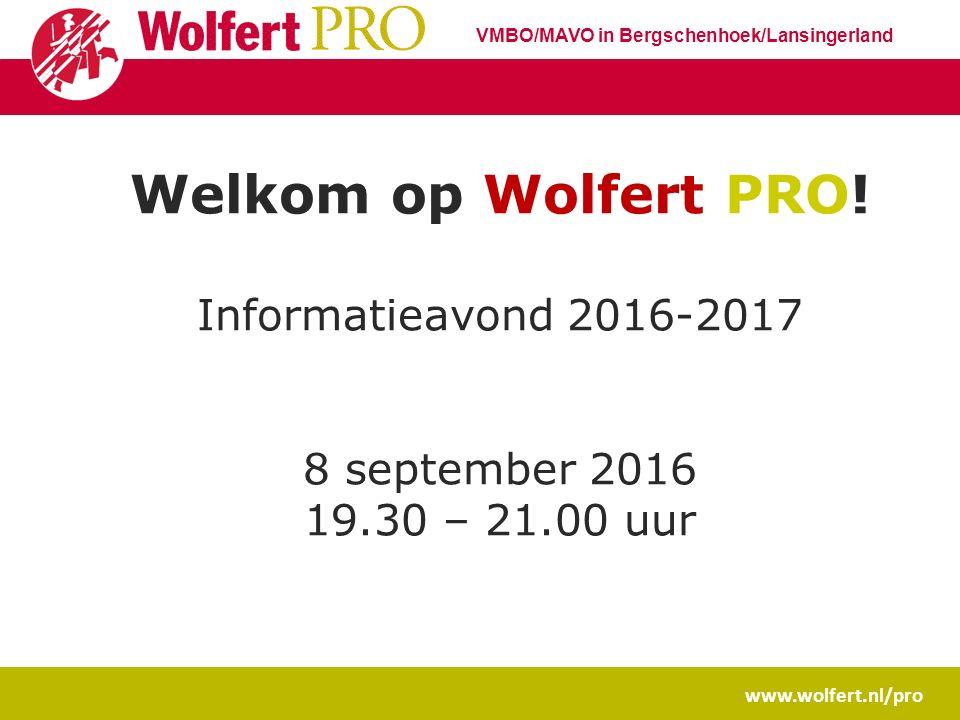 PROGRAMMA www.wolfert.nl/pro VMBO/MAVO in Bergschenhoek/Lansingerland Programma  Voorstellen  Welkomstwoord Nick van Bennekom  Verwachtingen  Vakkenpakket & leerwegen  Kennismaking met de mentor