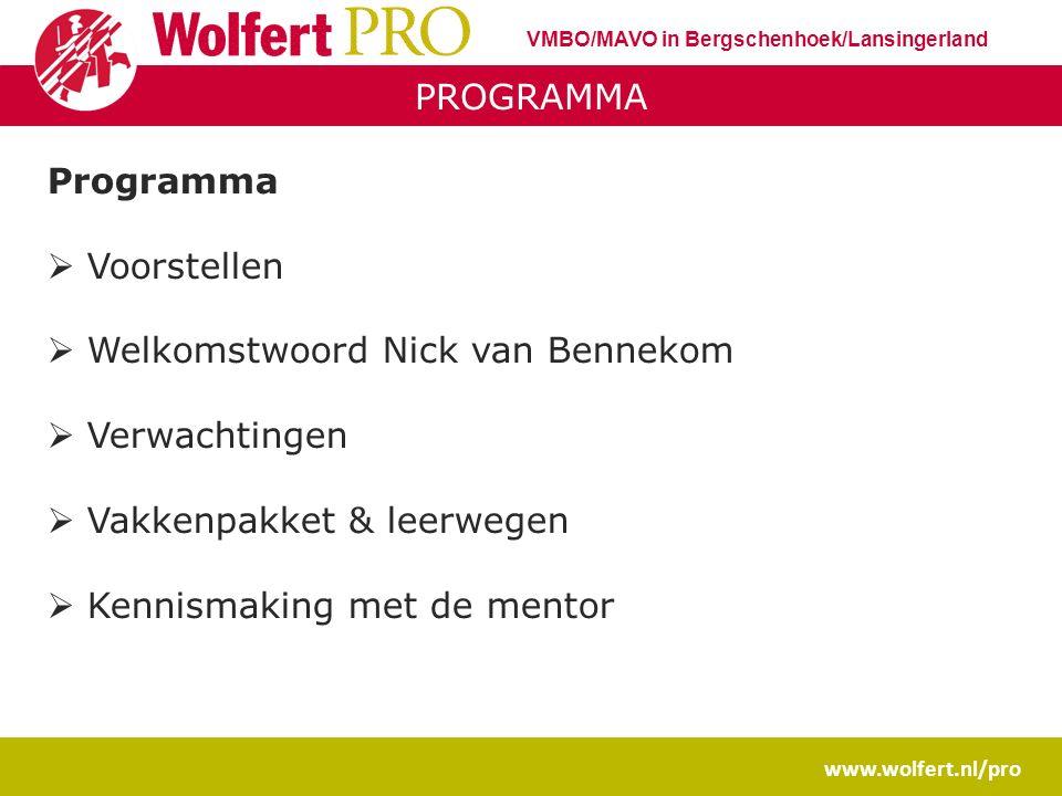 WOLFERT PRO OP SOCIAL MEDIA www.wolfert.nl/pro FACEBOOK www.facebook.com/wolfertPRO TWITTER @wolfertPROkids @wolfertPRO Enquête Presentatie op de website VMBO/MAVO in Bergschenhoek/Lansingerland