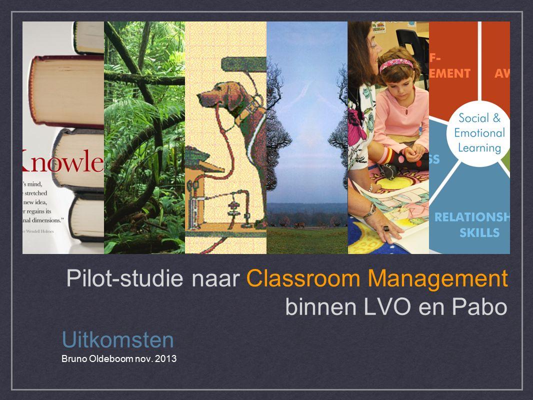 Pilot-studie naar Classroom Management binnen LVO en Pabo Uitkomsten Bruno Oldeboom nov. 2013