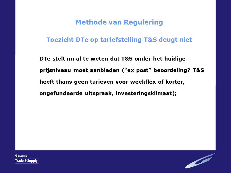 Methode van Regulering Toezicht DTe op tariefstelling T&S deugt niet -DTe stelt nu al te weten dat T&S onder het huidige prijsniveau moet aanbieden ( ex post beoordeling.