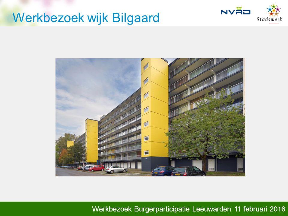 kennis, klankbord, inspiratie Werkbezoek Burgerparticipatie Leeuwarden 11 februari 2016 Werkbezoek wijk Bilgaard