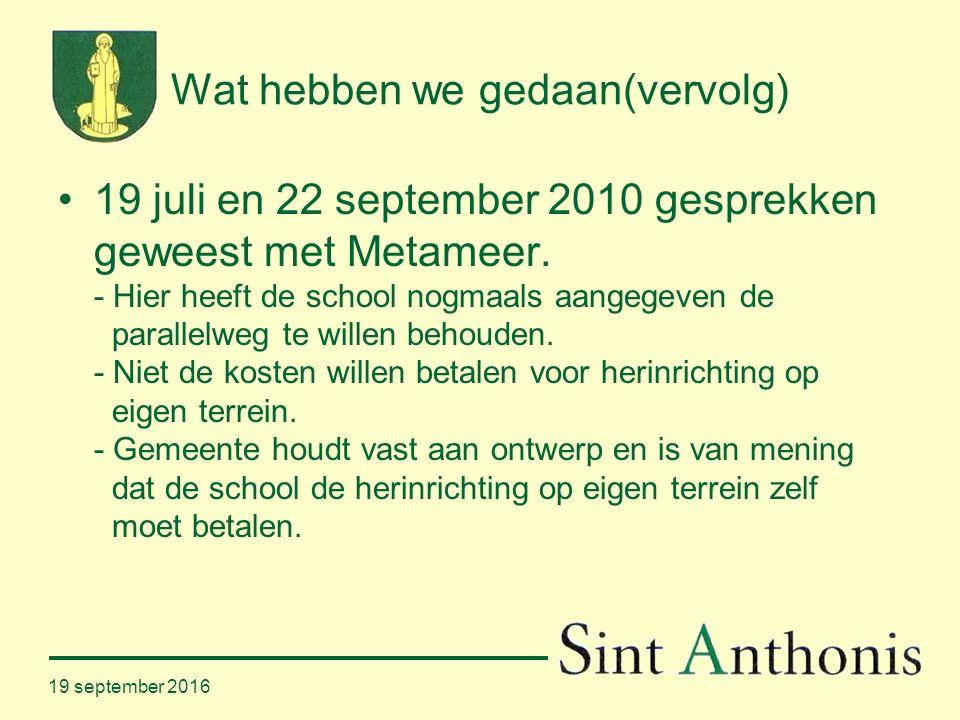 Wat hebben we gedaan(vervolg) 19 juli en 22 september 2010 gesprekken geweest met Metameer.