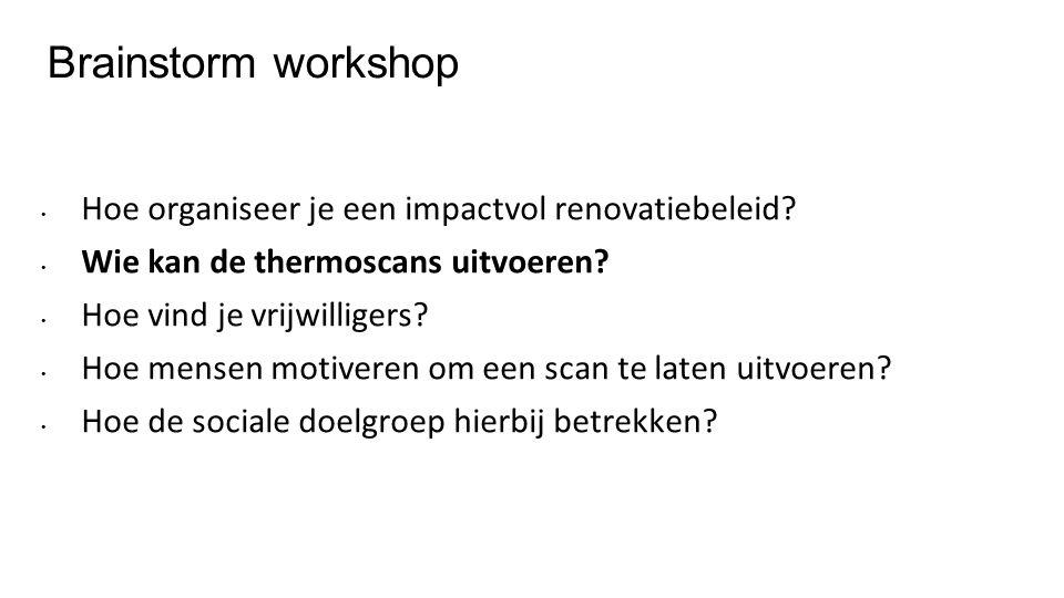 Brainstorm workshop Hoe organiseer je een impactvol renovatiebeleid.