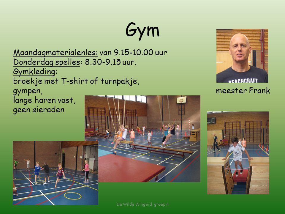 Gym De Wilde Wingerd groep 4 Maandagmaterialenles: van 9.15-10.00 uur Donderdag spelles: 8.30-9.15 uur.