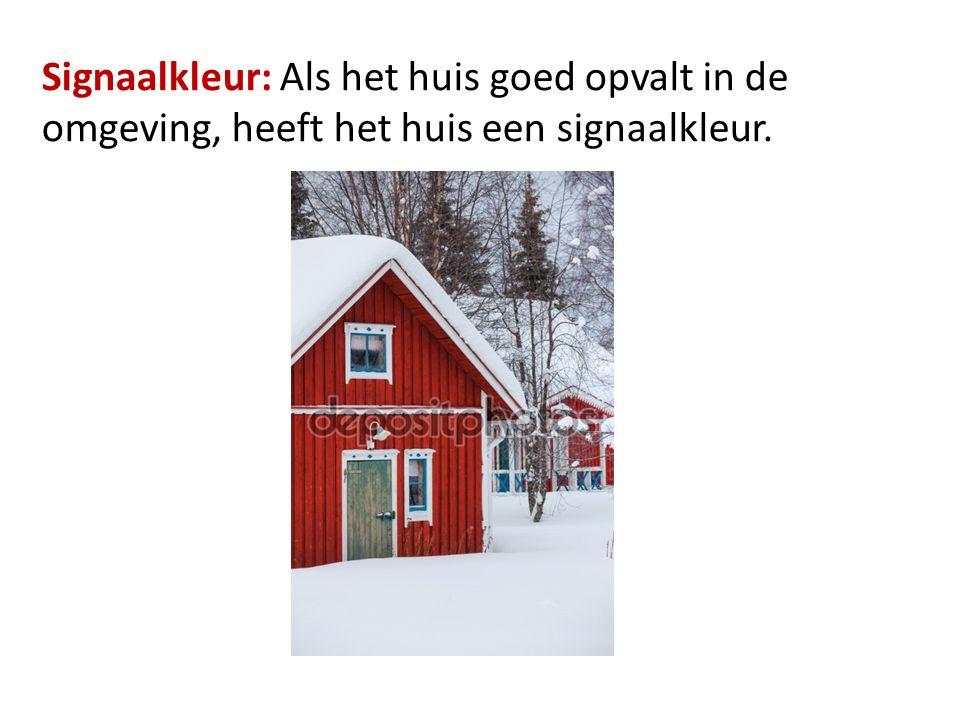 Signaalkleur: Als het huis goed opvalt in de omgeving, heeft het huis een signaalkleur.