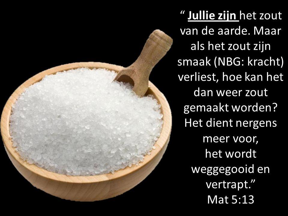 Jullie zijn het zout van de aarde.