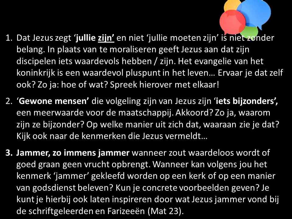 1.Dat Jezus zegt 'jullie zijn' en niet 'jullie moeten zijn' is niet zonder belang.