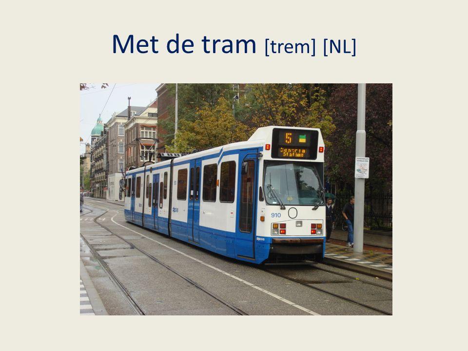 Met de tram [trem] [NL]