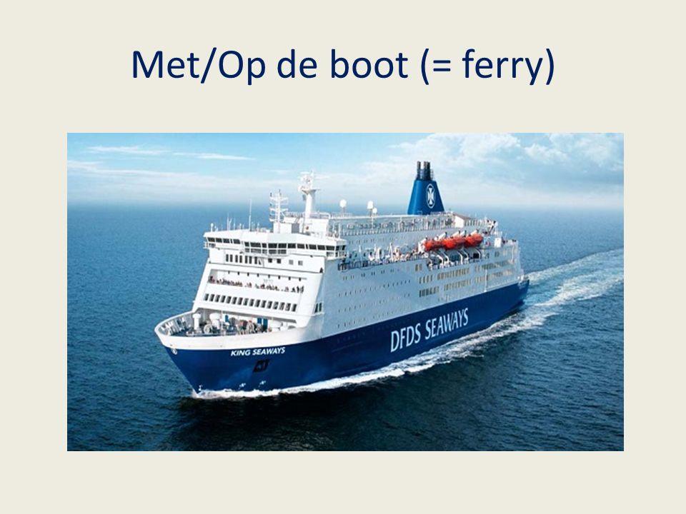 Met/Op de boot (= ferry)